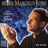 Padre Marcelo Rossi - Um Presente Para Jesus - Ao Vivio