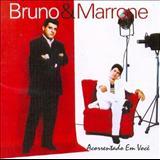 Bruno e Marrone - Acorrentado Em Você