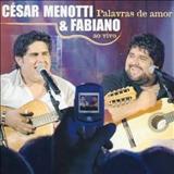 César Menotti e Fabiano - Palavras De Amor - ao vivo