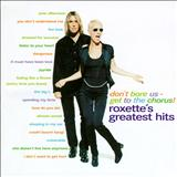 Roxette - Dont Bore Us - Get To The Chorus!