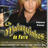 1 - Fabiano França  Maluquinhos Do Forro´    Dance Tarraxinha 2011  Minas Gerais Dj