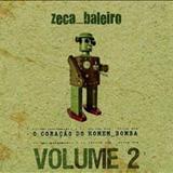 Zeca Baleiro - O coração do homem bomba Vol. 2