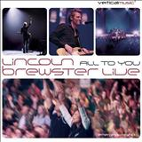 Lincoln Brewster - All to you(live)
