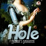 Hole - Nobodys Daughter