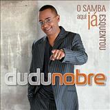 Dudu Nobre - O Samba aqui já esquentou