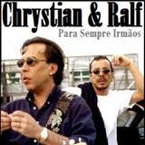Chrystian & Ralf - Para Sempre Irmãos