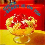 Chuck Berry - Chuck Berry Is on Topp