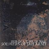 Soldiers of Jah Army - Dub in a Time of War