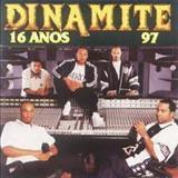 Dinamite - DINAMITE 16 ANOS