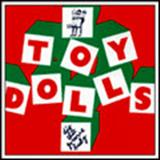 The Toy Dolls -  Did That Groove Baby