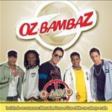 Oz Bambazz - Oz Bambaz- Só sucessos