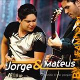 Jorge e Mateus - O Mundo É Tão Pequeno (ao vivo)