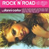 Danni Carlos - RocknRoad All Night