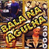 Bala Na Agulha - BALA NA AGULHA 2000
