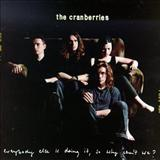 The Cranberries - Everybody Else Is Doing It, So Why Cant We?