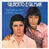 Gilberto e Gilmar - GILBERTO E GILMAR