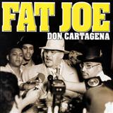 Fat Joe - 1998 - Don Cartagena