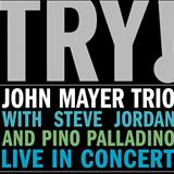 John Mayer - Try! John Mayer Trio Live in Concert