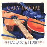Gary Moore - Ballads & Blues (1982-1994)