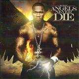 50 Cent - Angels Never Die