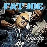 Fat Joe - 2002 - Loyalty