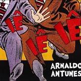 Arnaldo Antunes - IÊ IÊ IÊ