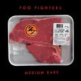 Foo Fighters - Medium Rare