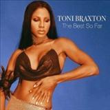 Toni Braxton - The Best So Far