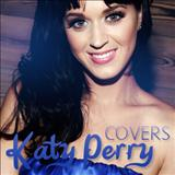 Katy Perry - Covers