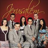 Cânticos Vocal - JERUSALÉM