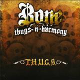 Bone Thugs N Harmony - 2007 - T.H.U.G.S.