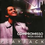 Regis Danese - Compromisso (Playback)