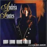 Andrea Fontes - Forca do Amor
