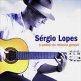Sérgio Lopes - O Poeta da Musica Gospel