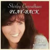 Shirley Carvalhaes - As 20 Melhores Playback