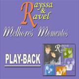 RAYSSA E RAVEL - Melhores Momentos (playback)