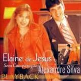 Elaine de Jesus - Elaine e Alexandre Sem comparacao Playback