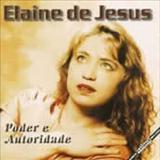 Elaine de Jesus - Poder e Autoridade