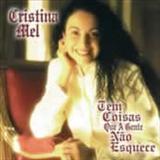 Cristina Mel - Tem coisas que a gente nao esquece