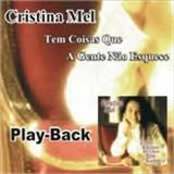 Cristina Mel - Tem coisas que a gente nao esquece Playback