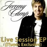 Jeremy Camp - Live Sessions Itunes Exclusive