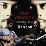 Catedral - Duo Project (César e Júlio)
