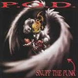 P.O.D. - Snuff The Punk