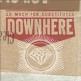 Downhere - So Much For Substitutes