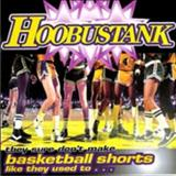 Hoobastank - They Sure Dont Make Basketball Shorts Like They Use To