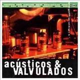 discografia completa acusticos e valvulados