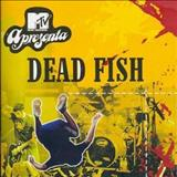 Dead Fish - MTV Apresenta Dead Fish