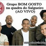 Grupo Bom Gosto - GRUPO BOM GOSTO NA QUADRA DO SALGUEIRO