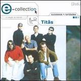 Titãs - E-collection Sucessos + Raridades Titãs