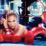 Jennifer Lopez - Papi - The Remixes
